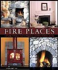 Fire Places A Practical Design Guide to Fireplaces And Stoves Indoors And Out