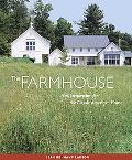 Farmhouse New Inspiration for the Classic American Home