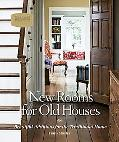 Old Houses New Rooms Designing Just Right Additions for Traditional Homes