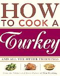 How to Cook a Turkey *and All the Other Trimmings