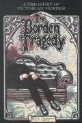 Borden Tragedy A Memoir of the Infamous Double Murder at Fall River, Mass., 1892
