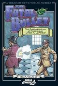 Fatal Bullet The True Account of the Assassination, Lingering Pain, Death, and Burial of Jam...