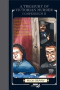Treasury of Victorian Murder Compendium II : Including: the Borden Tragedy, the Mystery of M...