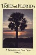 Trees of Florida A Reference and Field Guide