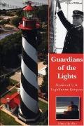 Guardians of the Lights The Men and Women of the U.S. Lighthouse Service