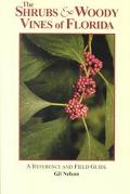 Shrubs and Woody Vines of Florida A Reference and Field Guide