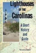 Lighthouses of the Carolinas A Short History and Guide