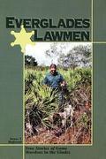 Everglades Lawmen True Stories of Game Wardens in the Glades