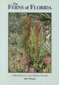 Ferns of Florida A Reference and Field Guide