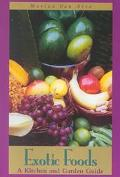 Exotic Foods A Kitchen and Garden Guide