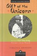Gift of the Unicorn The Story of Lue Gim Gong, Florida's Citrus Wizard