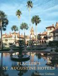 Flagler's St Augustine Hotels The Ponce De Leon, the Alcazar, and the Casa Monica