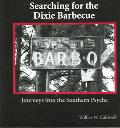 Searching for the Dixie Barbecue Journeys in the Southern Psyche