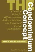 Condominium Concept : A Practical Guide for Officers, Owners, Realtors, Attorneys, and Direc...