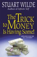 Trick to Money Is Having Some!