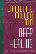 Deep Healing The Essence of Mind/Body Medicine