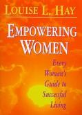 Empowering Women Every Woman's Guide to Successful Living