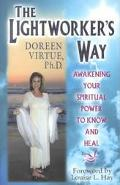 Lightworker's Way Awakening Your Spiritual Power to Know and Heal