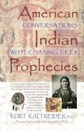 American Indian Prophecies Conversations With Chasing Deer