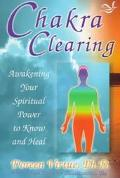 Chakra Clearing Awakening Your Spiritual Power to Know and Heal