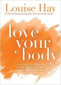 Love Your Body A Positive Affirmation Guide for Loving and Appreciating Your Body