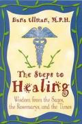 Steps to Healing Wisdom from the Sages, the Rosemarys, and the Times