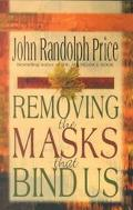 Removing the Masks That Bind Us