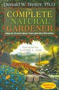 The Complete Natural Gardener