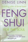 Feng Shui for the Soul How to Create a Harmonious Environment That Will Nurture and Sustain You