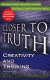 Creativity and Thinking (Closer to Truth Audio)