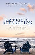 Secrets of Attraction The Universal Laws of Love, Sex and Romance
