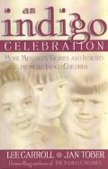 Indigo Celebration More Messages, Stories, and Insights from the Indigo Children