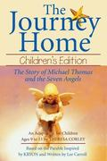 Journey Home The Story of Michael Thomas and the Seven Angels  An Adaptation for Children Ag...