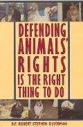 Defending Animals' Rights Is the Right Thing to Do