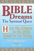 Bible Dreams The Spiritual Quest  How the Dreams in the Bible Speak to Us Today