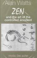 Zen and the Art of the Controlled Accident