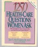 1250 Health-Care Questions Women Ask: With Straightforward Answers by an Obstetrician/Gyneco...