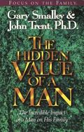 Hidden Value of a Man The Incredible Impace of a Man on His Family