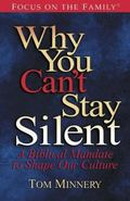 Why You Can't Stay Silent A Biblical Mandate to Shape Our Culture