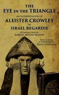 The Eye in the Triangle: An Interpretation of Aleister Crowley - Israel Regardie - Paperback