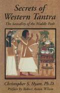 Secrets of Western Tantra The Sexuality of the Middle Path