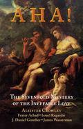 Aha! : The Sevenfold Mystery of the Ineffable Love