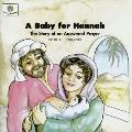 Baby for Hannah The Story of an Answered Prayer