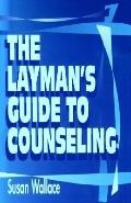 Layman's Guide to Counseling