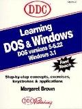 Learning DOS & Windows DOS Versions 5-6.22/Windows 3.1