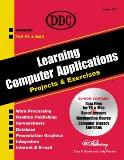 Learning Computer Applications: Projects & Exercises : Step-By-Step Exercises and Applicatio...