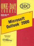 Using Microsoft Outlook 2000 Internet E-Mail, Scheduling, & Contact Management