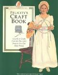 Felicity's Craft Book: (American Girls Collection Series: Felicity)