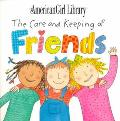 Care and Keeping of Friends