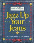 Jazz up Your Jeans: Tips and Tricks to Wake up Your Wardrobe (American Girl Library Series)